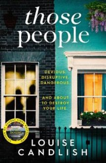 Book review of Those People by Louise Candlish author of Our House. An enjoyable domestic thriller