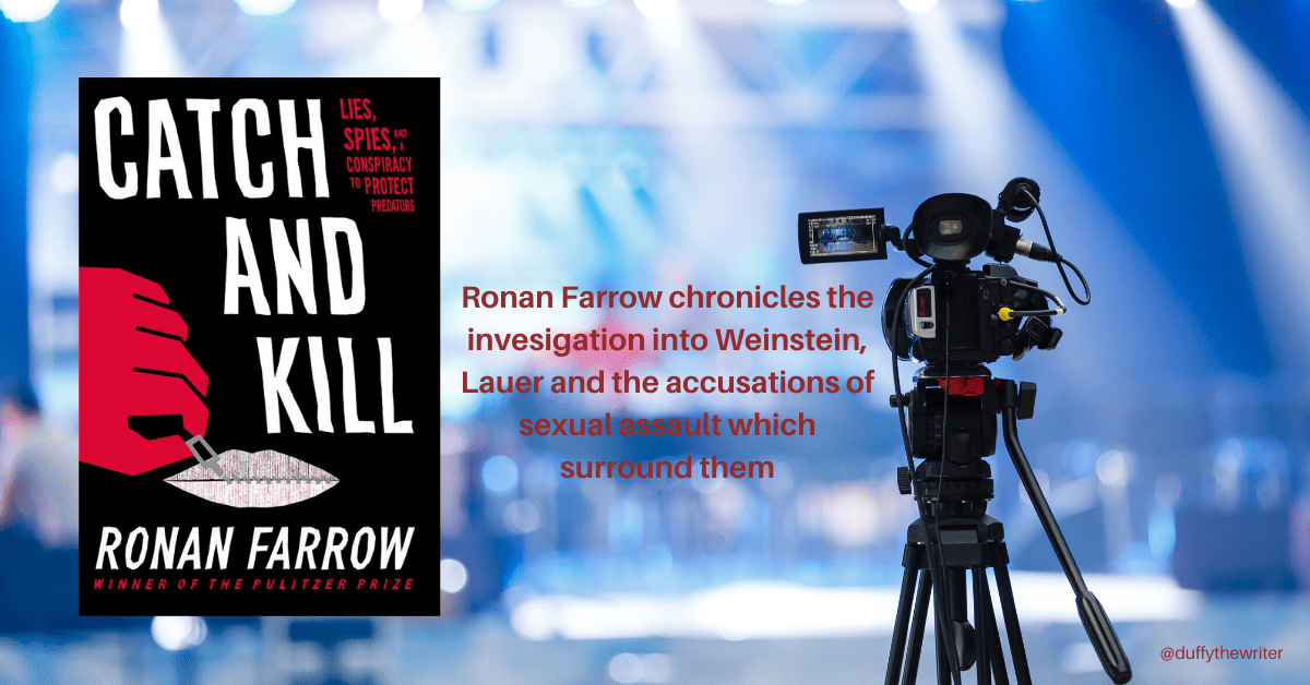 catch and kill by Ronan Farrow book review. Me Too movement book, Harvey Weinstein journalism, investigative journalism