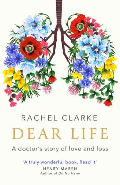 Dear Life by Rachel Clarke. An exploration in human connection and palliative care.