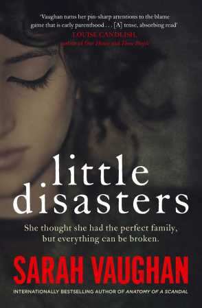 Little Disasters by Sarah Vaughan book review. Post Natal Depression.