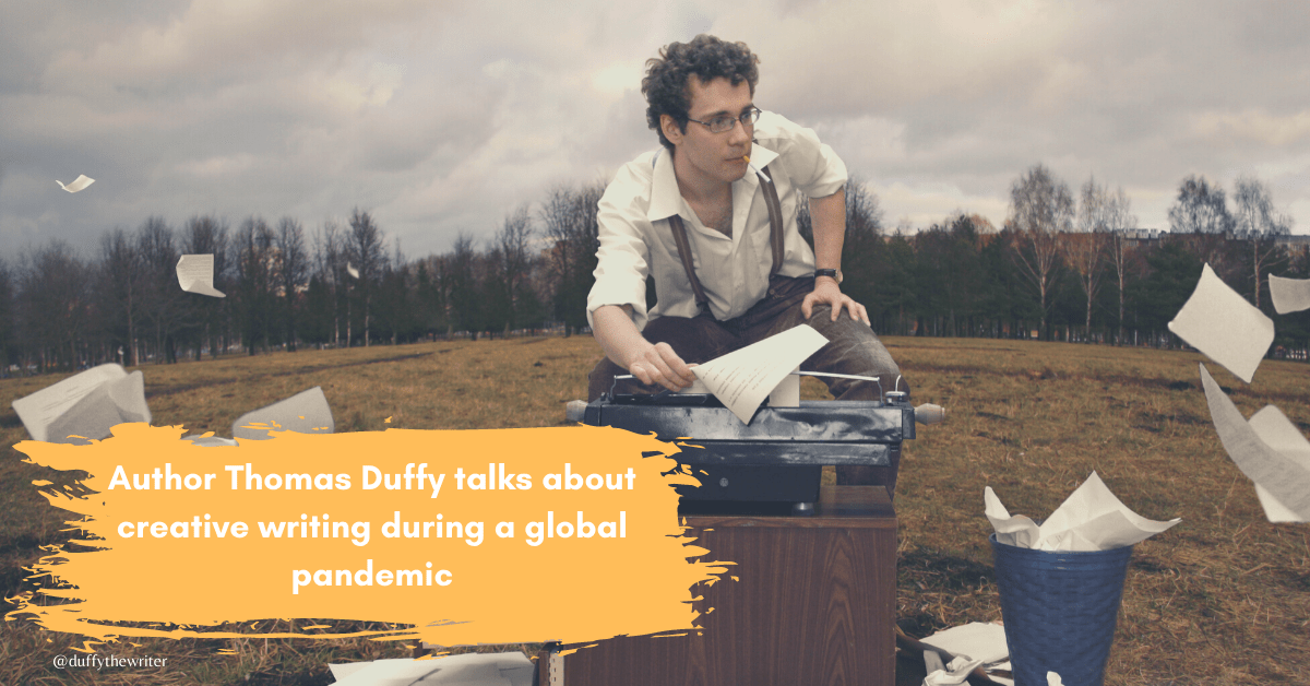 Author of Stockboy Nation Thomas Duffy talks about creative writing during a pandemic