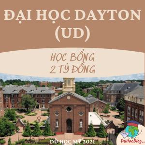 DU HỌC TẠI ĐẠI HỌC DAYTON (UD) VỚI HỌC BỔNG LÊN ĐẾN 2 TỶ ĐỒNG - DU HỌC MỸ 2021