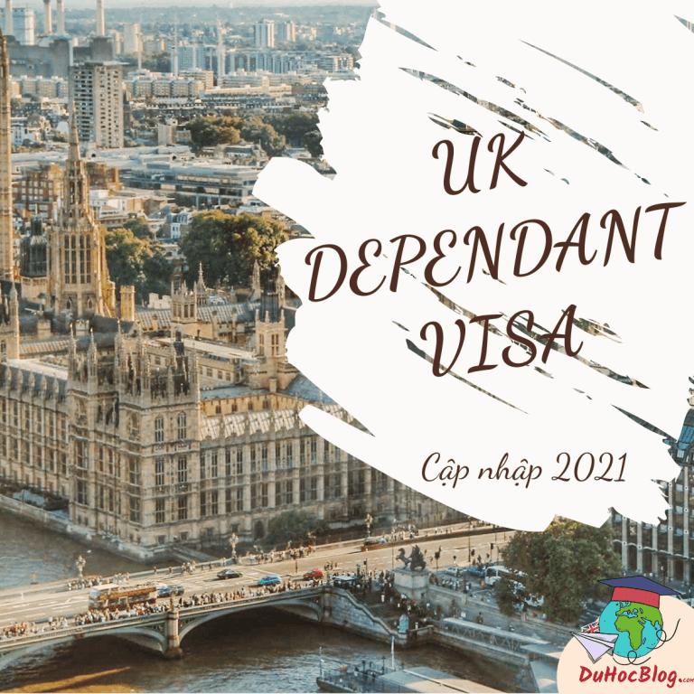 VISA NGƯỜI PHỤ THUỘC TẠI ANH – UK DEPENDANT VISA (CẬP NHẬT 2021)