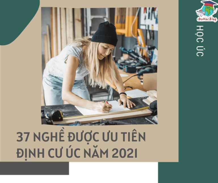 37 NGHỀ ĐƯỢC ƯU TIÊN ĐỊNH CƯ ÚC NĂM 2021