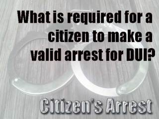 DUI Citizen's Arrest