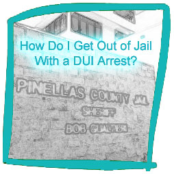 How Do I Get Out of Jail After a DUI Arrest?