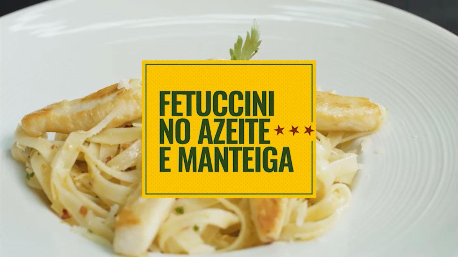 Fetuccini no Azeite e Manteiga