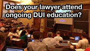 """Dump truck"" lawyers don't make the investment in their ongoing DUI education."
