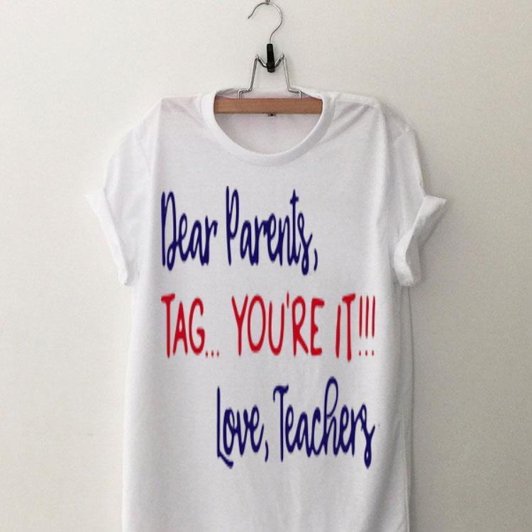Download Teacher Dear Parents Tag You're It Love Teachers shirt ...