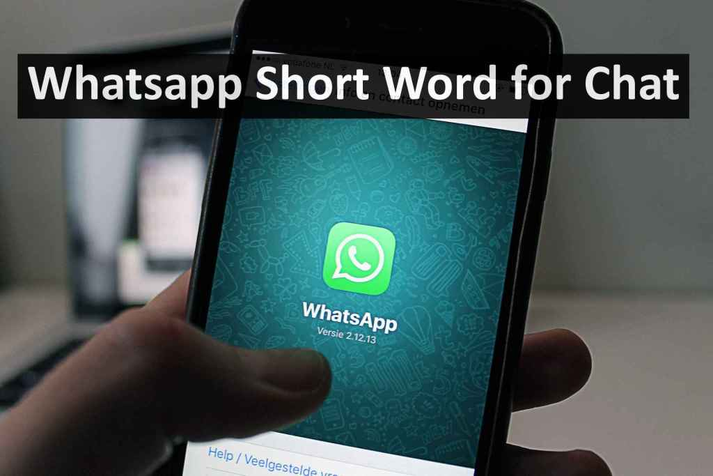 Whatsapp Short Word for Chat