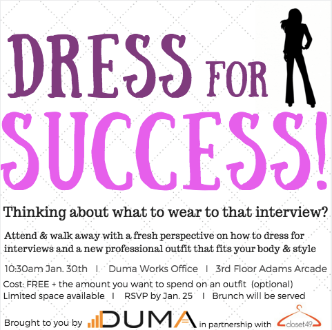 Duma Works and Closet49 bring you an event to help you understand how to dress for an interview during your job search and also find you an awesome outfit that you can wear to succeed in the interview