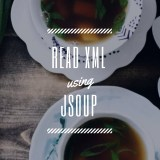 How to Read XML file in Java using Jsoup