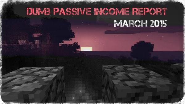 Passive Income Report March 2015