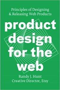 A book called Product Design for the Web by Randy J Hunt