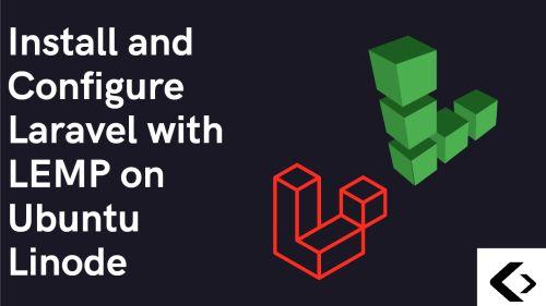 Install and Configure Laravel with LEMP on Ubuntu Linode
