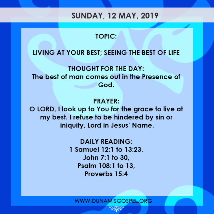 Seeds of Destiny 12 May 2019, Seeds of Destiny 12 May 2019 – Living At Your Best; Seeing The Best of Life
