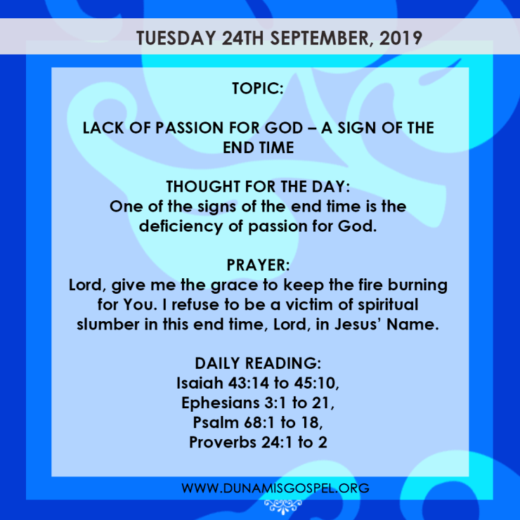 Seeds of Destiny 24 September 2019: Lack of Passion For God – A Sign of The End Time