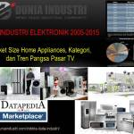 Data Industri Elektronik Home Appliances 2005-2015