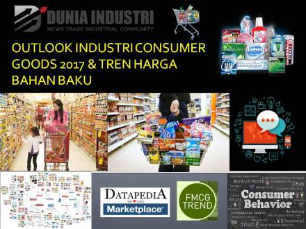 "<span itemprop=""name"">Outlook Industri Consumer Goods 2017 dan Tren Harga Bahan Baku</span>"