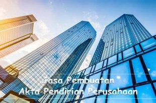 Prosedur Membuat Akta Pendirian Perusahaan