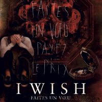 [CRITIQUE] I Wish - Faites Un Vœu, de John R. Leonetti