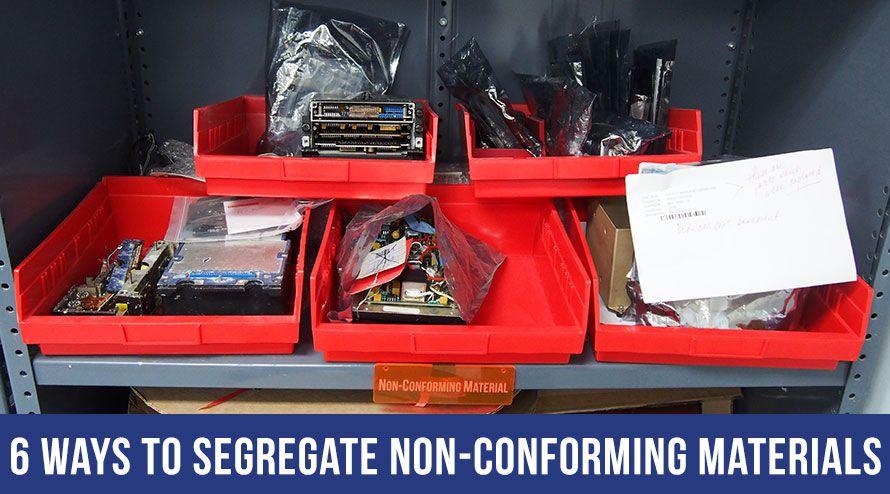 Ways to Segregate Non-conforming Materials