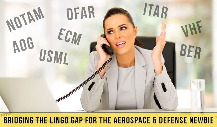 Bridging the Lingo Gap for the Aerospace & Defense Newbie
