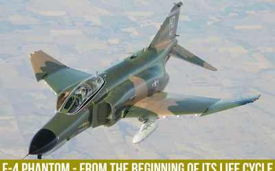 F-4 Phantom – From the Beginning of Its Life Cycle