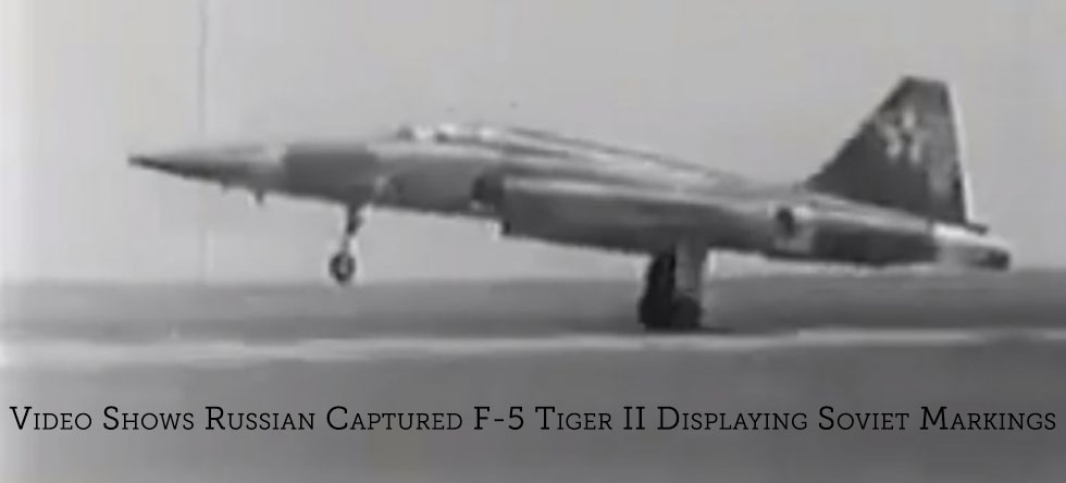 Video Shows Russian Captured F-5 Tiger II Displaying Soviet Markings