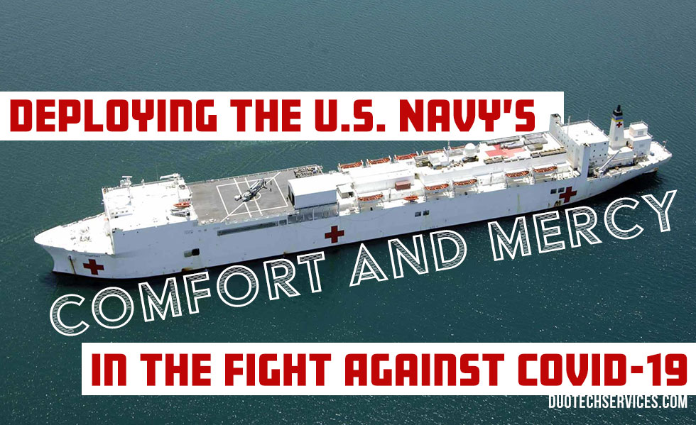 Deploying The Navy's Comfort and Mercy in The Fight Against COVID-19