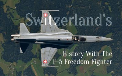 Switzerland's History With The F-5 Freedom Fighter