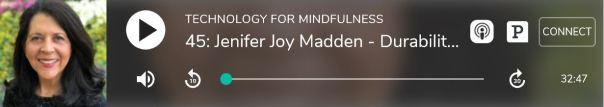 Jenifer Joy Madden speaks about Attachment and Detachment on Technology for Mindfulness podcast