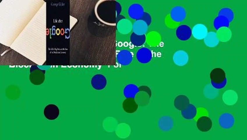 Full E book Life After Google The Fall of Big Data and the Rise of the Blockchain Economy For - Full E-book  Life After Google: The Fall of Big Data and the Rise of the Blockchain Economy  For