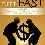 51V9YGY0GPL - Get Out of Debt Fast: How to Overcome Debt and Build Wealth for Life (debt inheritance, debt free, debt management, debt recovery, debt collection, debt reduction, debt relie)