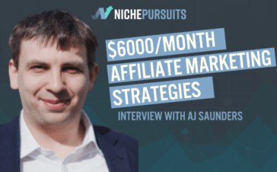 the strategies aj saunders uses to make over 6000 per month affiliate marketing - The Strategies AJ Saunders Uses To Make Over $6000 Per Month Affiliate Marketing