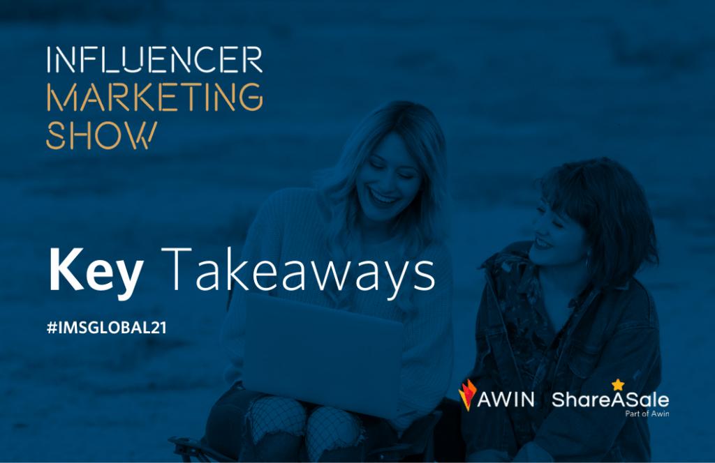 key takeaways from the influencer marketing show global - Key Takeaways from the Influencer Marketing Show Global