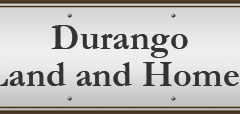 Welcome to Durango Land and Homes