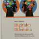 Bert F. Hölscher Digitales Dilemma ISBN 978-3-7345-6387-4