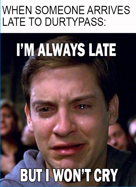 Peter Parker Meme│When he Arrives Late to Durtypass