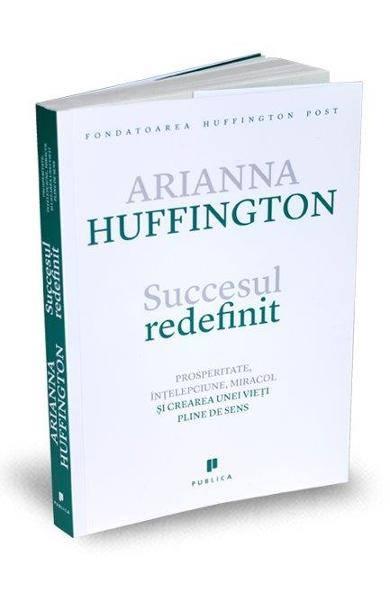 Succesul redefinit - Arianna Huffington