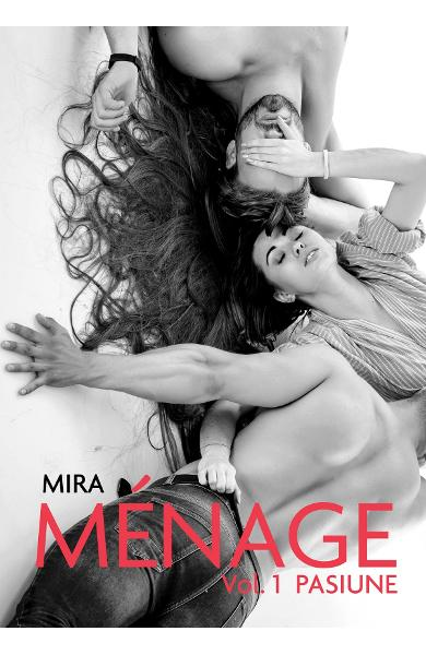 Menage Vol.1: Pasiune - Mira