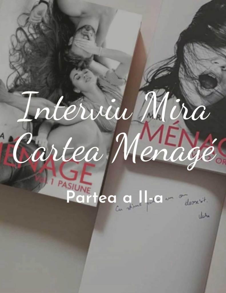 Interviu cu Mira autoarea cărții Menage | Partea a II- a