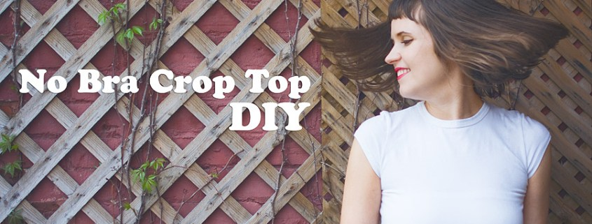 No Bra Crop Top DIY
