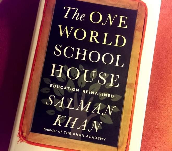 The One World School House 可汗學院的教育奇蹟