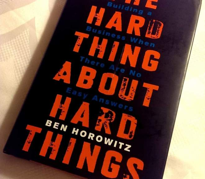 The Hard Thing About Hard Things 什麼才是最難的事