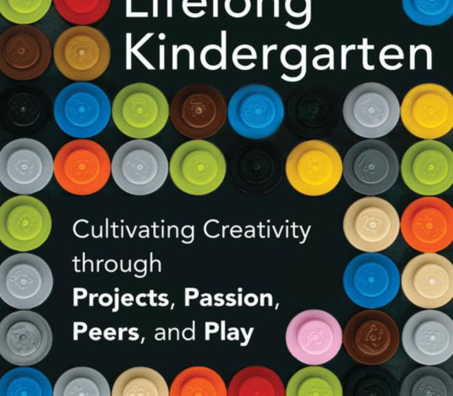 Lifelong Kindergarten  學習能力才是人類最強大的生存能力