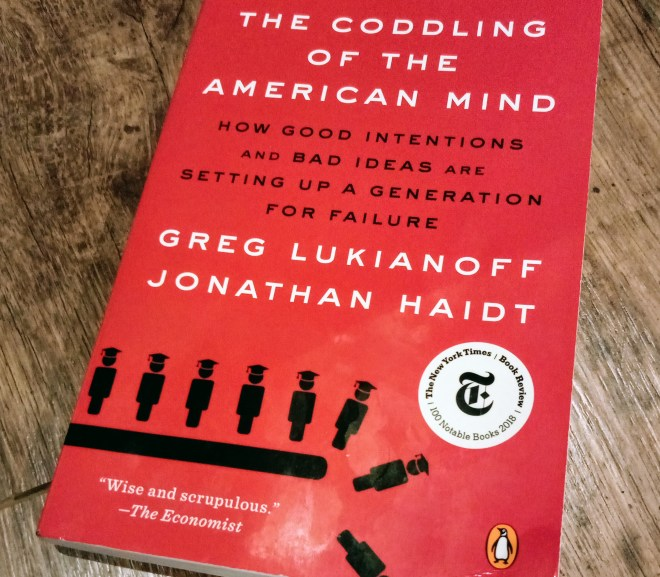 The coddling of the American mind 過度保護下的美國玻璃心
