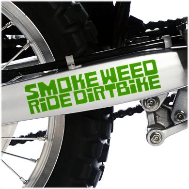 Smoke Weed Ride Dirtbike
