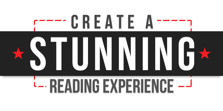 create a stunning reading experience