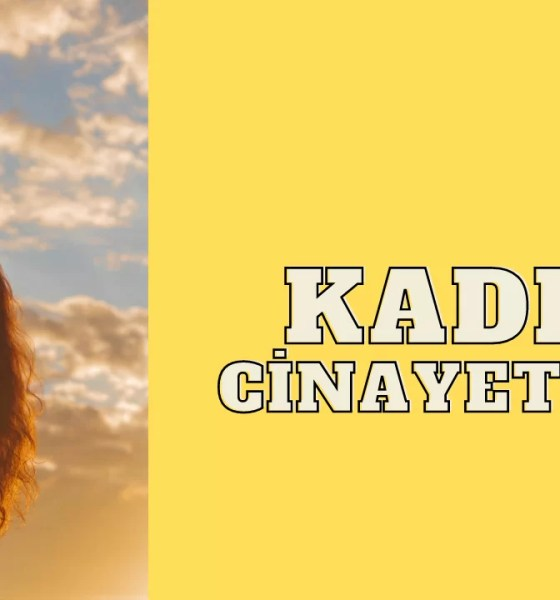 KADIN CINAYETLERI